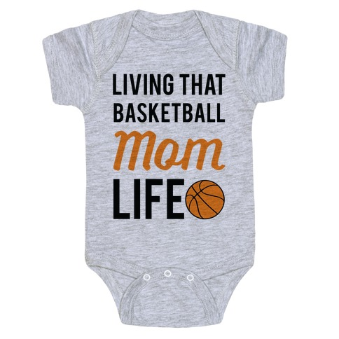 Living That Basketball Mom Life Baby Onesy