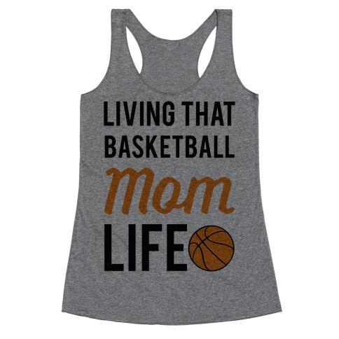 Living That Basketball Mom Life Racerback Tank Top