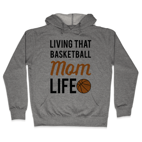 Living That Basketball Mom Life Hooded Sweatshirt