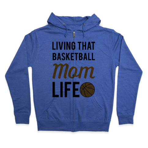 Living That Basketball Mom Life Zip Hoodie