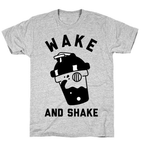 Wake And Shake T-Shirt