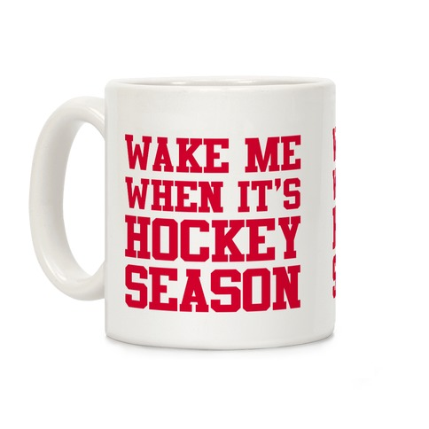 Wake Me When It's Hockey Season Coffee Mug