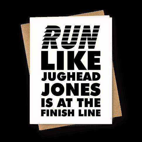 Run Like Jughead is at the Finish Line Greeting Card