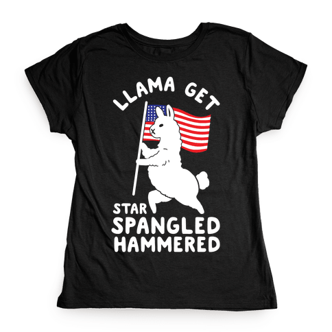 Llama Get Star Spangled Hammered Womens T-Shirt