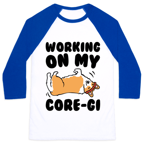 Working On My Core-gi Parody Baseball Tee
