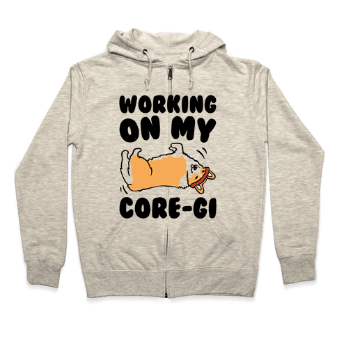 Working On My Core-gi Parody Zip Hoodie