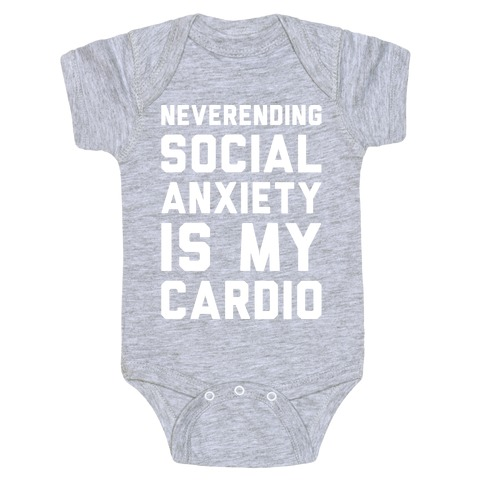 Neverending Social Anxiety Is My Cardio White Print Baby Onesy