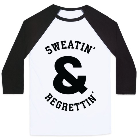 Sweatin' & Regrettin' Baseball Tee