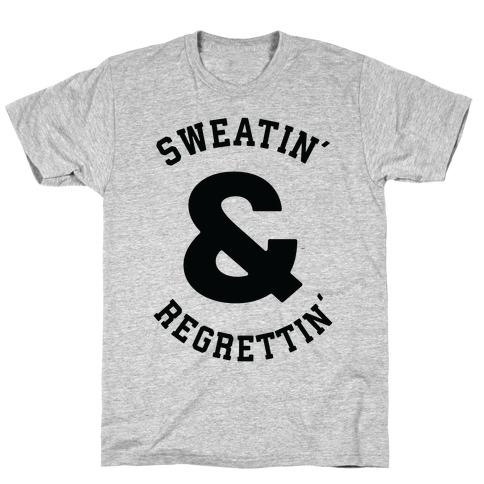 Sweatin' & Regrettin' T-Shirt