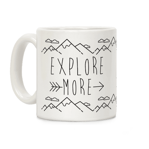 Explore More Coffee Mug