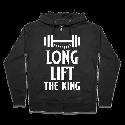 Long Lift The King Zip Hoodie