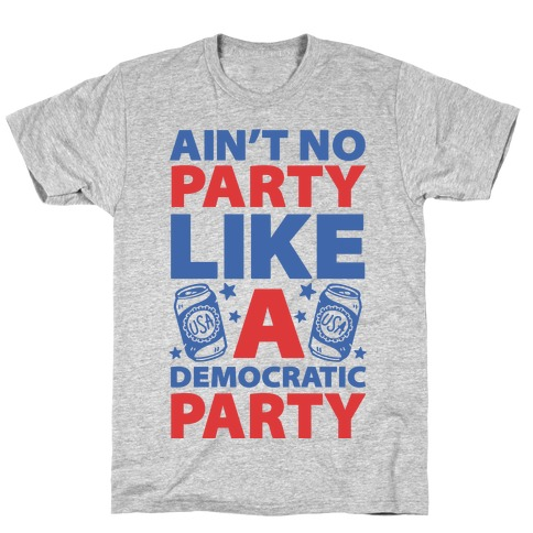 Ain't No Party Like A Democratic Party (cmyk) T-Shirt