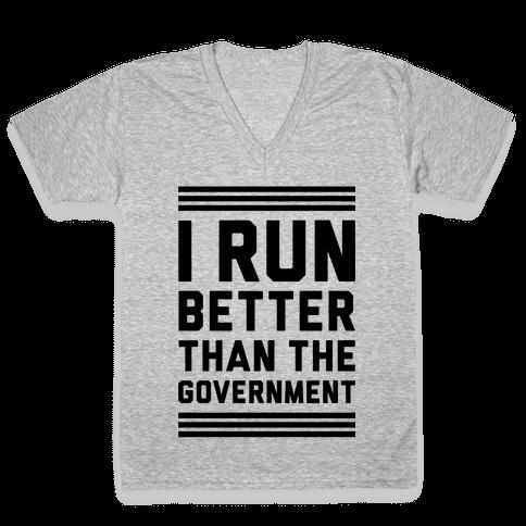 I Run Better Than The Government V-Neck Tee Shirt