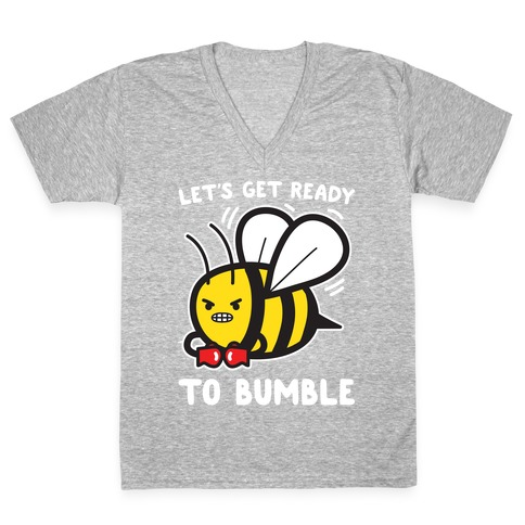 Let's Get Ready To Bumble V-Neck Tee Shirt