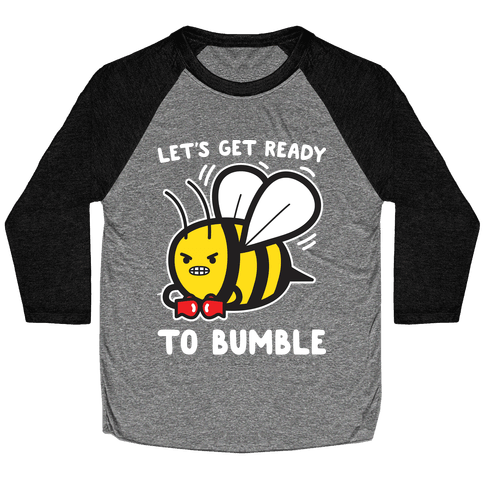 Let's Get Ready To Bumble Baseball Tee