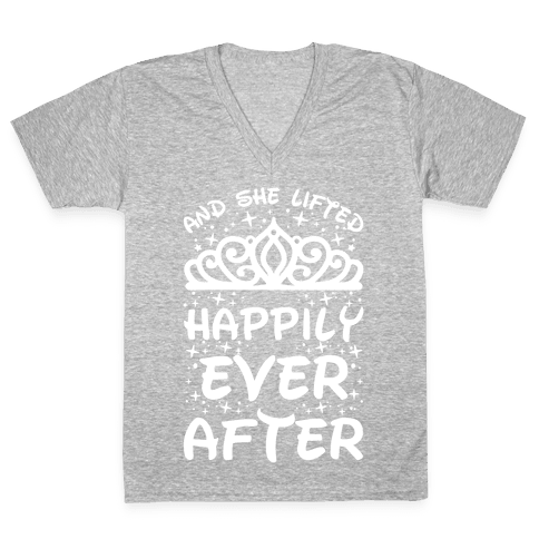 And She Lifted Happily Ever After V-Neck Tee Shirt