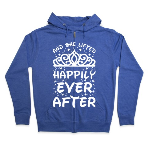 And She Lifted Happily Ever After Zip Hoodie