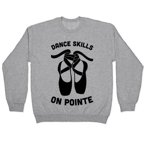 Dance Skills On Pointe Pullover