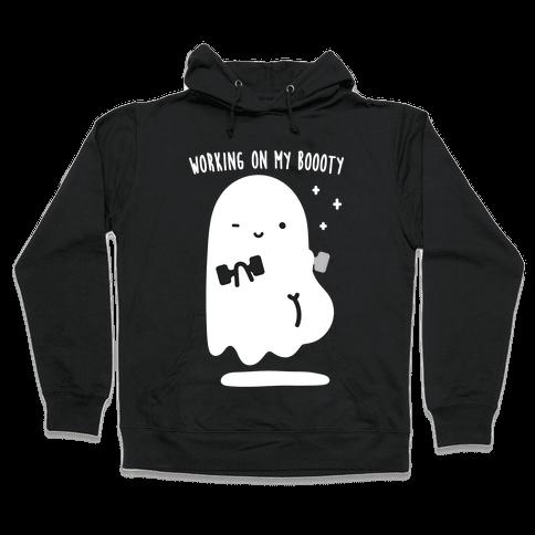 Working On My Boooty Ghost Hooded Sweatshirt