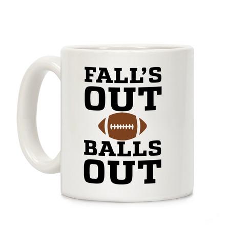 Falls Out Balls Out Coffee Mug