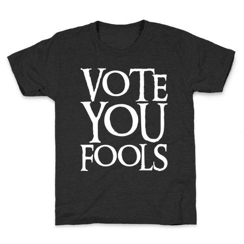 Vote You Fools Parody White Print Kids T-Shirt