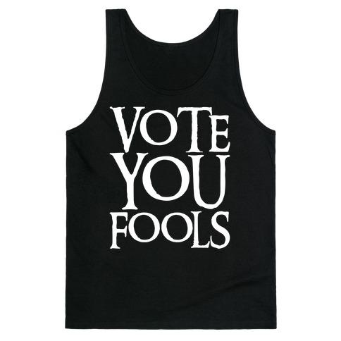 Vote You Fools Parody White Print Tank Top