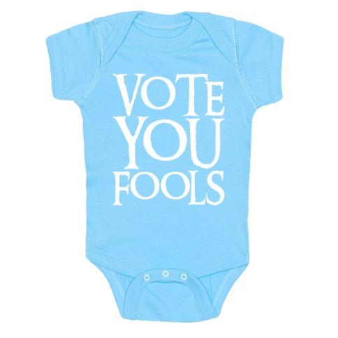 Vote You Fools Parody White Print Baby One-Piece