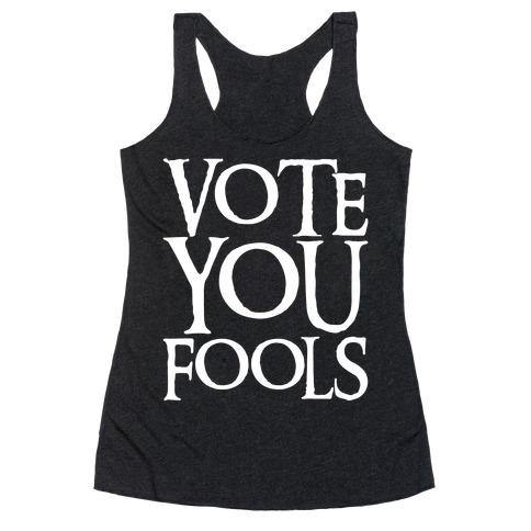 Vote You Fools Parody White Print Racerback Tank Top
