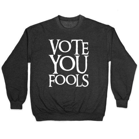 Vote You Fools Parody White Print Pullover