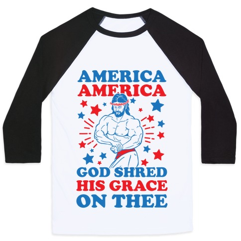 God Shred His Grace On Thee Baseball Tee