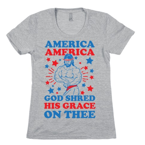 God Shred His Grace On Thee Womens T-Shirt