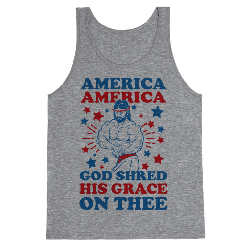 God Shred His Grace On Thee Tank Top