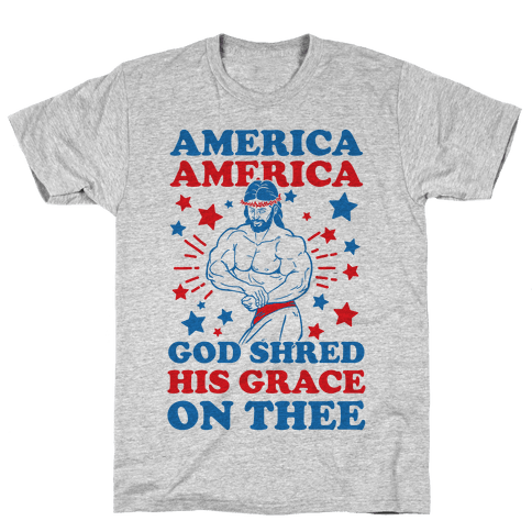 God Shred His Grace On Thee Mens/Unisex T-Shirt