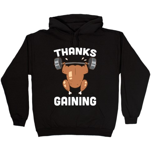 Thanksgaining Hooded Sweatshirt