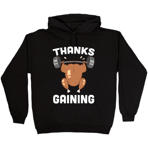 Thanksgaining Hooded Sweatshirt