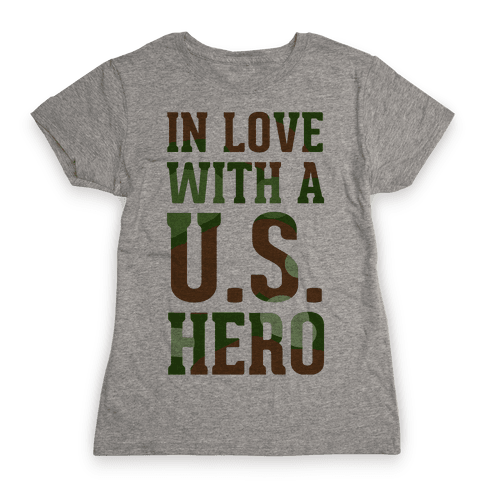 In Love With a U.S. Hero Womens T-Shirt