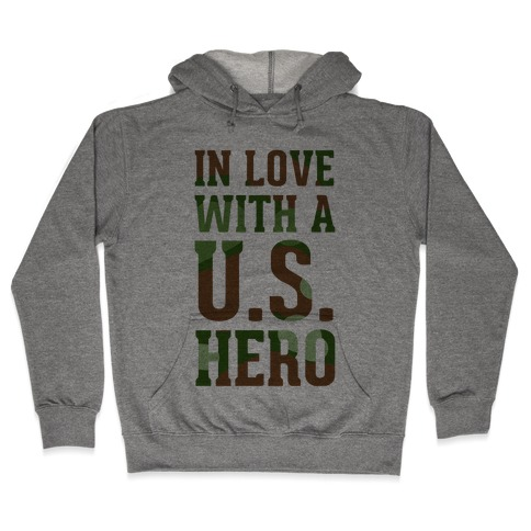 In Love With a U.S. Hero Hooded Sweatshirt