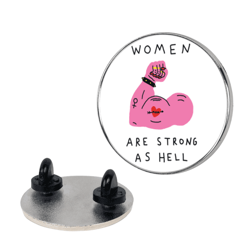 Women Are Strong As Hell Pin