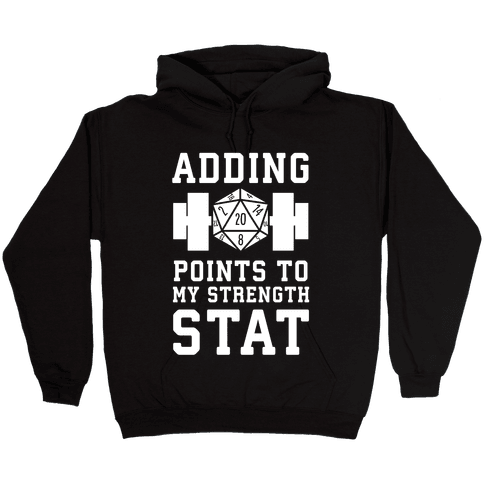 Adding Points to My Strength Stat Hooded Sweatshirt