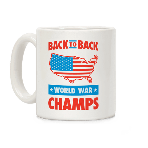 Back to Back World War Champs Coffee Mug