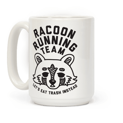 Raccoon Running Team Let's Eat Trash Instead Mug