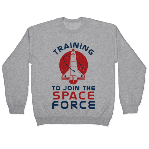 Training to Join the Space Force Pullover