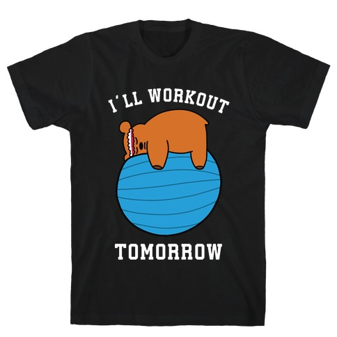 I'll Workout Tomorrow T-Shirt