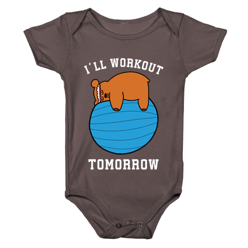 I'll Workout Tomorrow Baby One-Piece