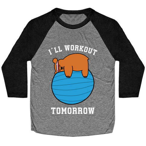 I'll Workout Tomorrow Baseball Tee