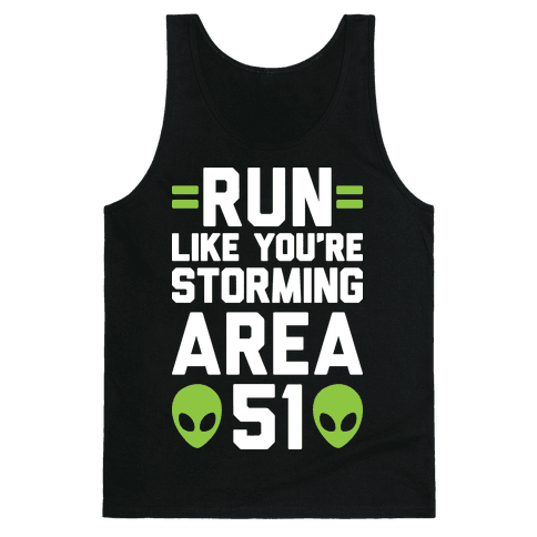 Run Like You're Storming Area 51 Tank