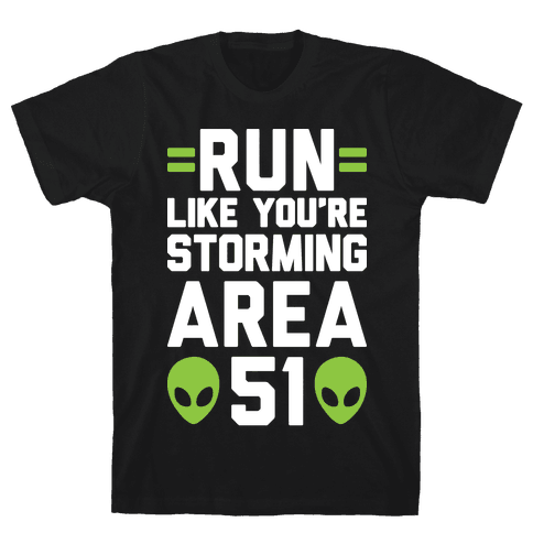 Run Like You're Storming Area 51 Mens/Unisex T-Shirt