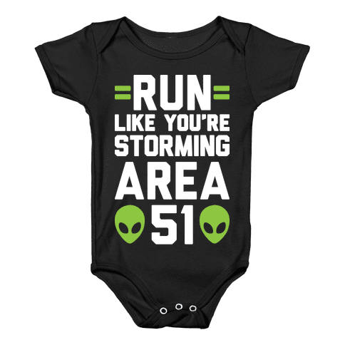 Run Like You're Storming Area 51 Baby Onesy