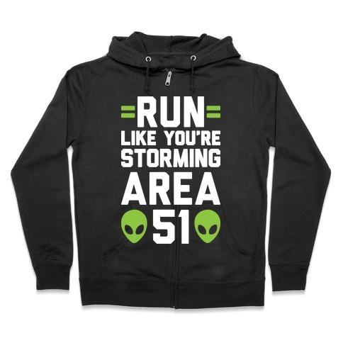 Run Like You're Storming Area 51 Zip Hoodie