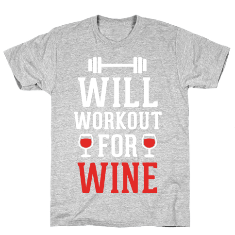 Will Workout For Wine Mens T-Shirt